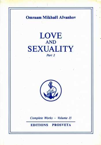 Omraam Mikhael Aivanhov - Love and Sexuality, vol. II