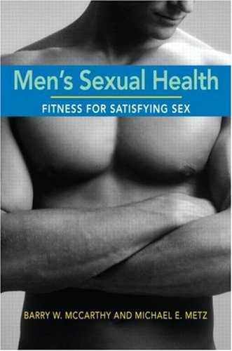Barry McCarthy - Men's Sexual Health - Fitness for Satisfying Se