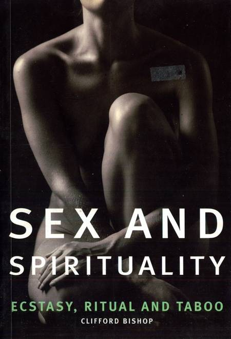 Clifford Bishop - Sex and Spirituality