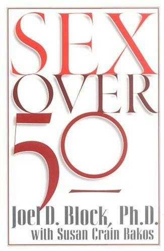 Joel D. Block - Sex Over 50