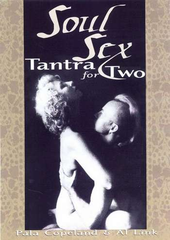 Pala Copeland, Al Link - Soul Sex - Tantra for Two
