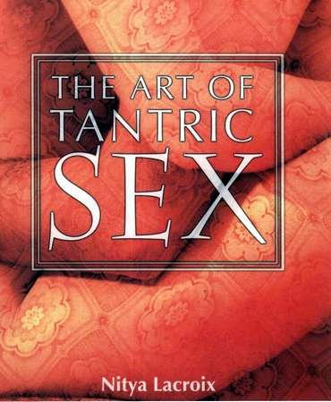 Nitya Lacroix - The Art of Tantric Sex