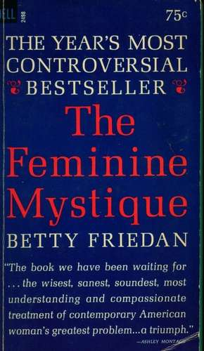 Betty Friedan - The Feminine Mystique