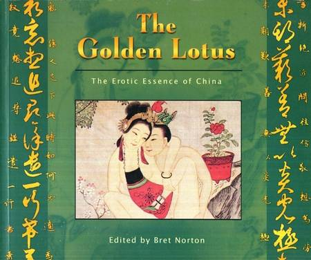 Bret Norton - The Golden Lotus - The Erotic Essence of China
