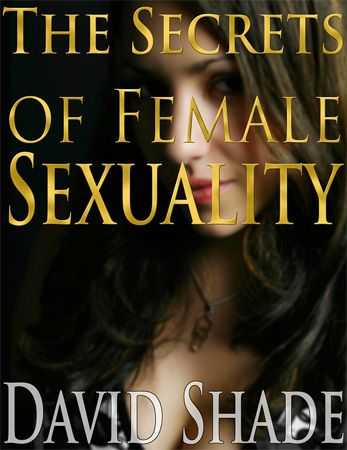 David Shade - The Secrets of Female Sexuality