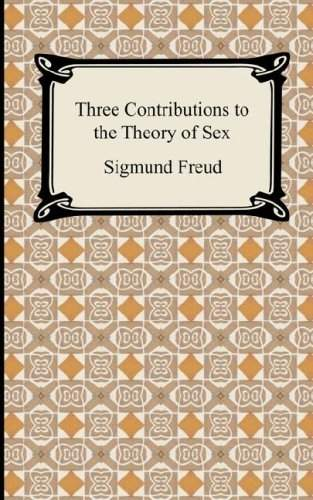 Sigmund Freud - Three Contributions to the Theory of Sex
