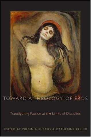 Virginia Burrus (ed.) - Toward a Theology of Eros