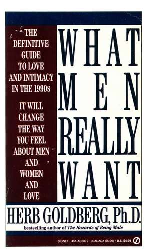 Herb Goldberg - What Men Really Want