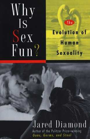 J. Diamond - Why Sex is Fun? The Evolution of Human Sexuality