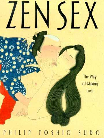 Philip Toshio Sudo - Zen Sex - The Way of Making Love