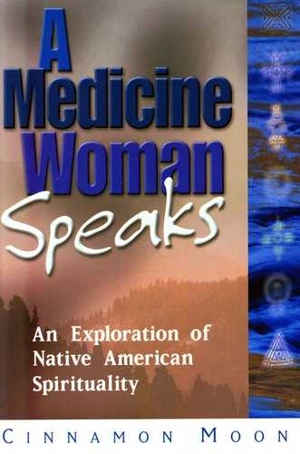 Cinnamon Moon - A Medicine Woman Speaks