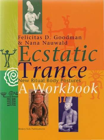 F. Goodman - Ecstatic Trance - New Ritual Body Postures