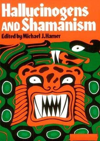 Michael J. Harner - Hallucinogens and Shamanism