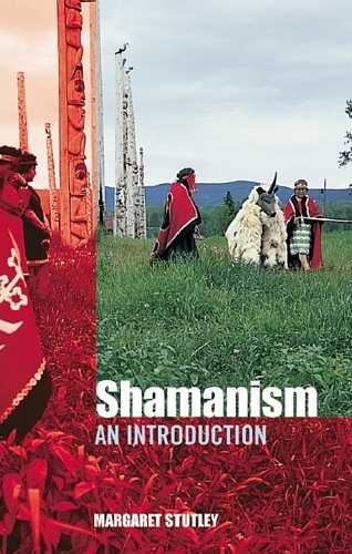 Margaret Stutley - Shamanism - An Introduction