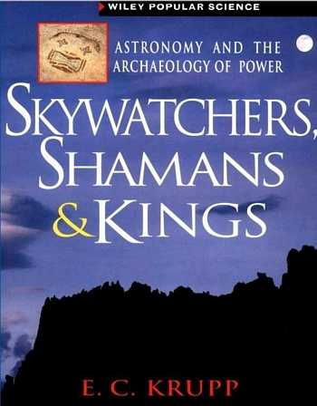 E.C. Krupp - Skywatchers, Shamans & Kings