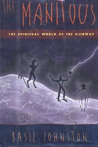 B. Johnsosn - The Manitous - The Spiritual World of the Ojibway