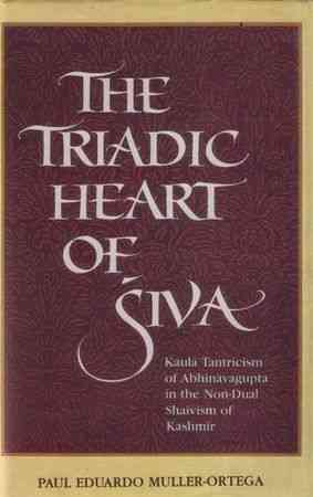 Eduardo Muller-Ortega - The Triadic Heart of Shiva