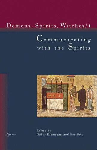 Gabor Klaniczay - Communicating with the Spirits