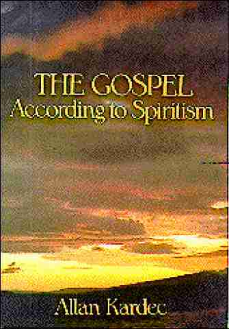 Allan Kardec - The Gospel - According to Spiritism