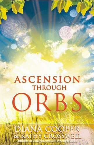 Diana Cooper - Ascension through Orbs