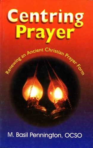 M. Basil Pennington - Centring Prayer