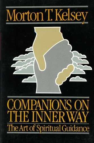 Morton T. Kelsey - Companions on the Inner Way