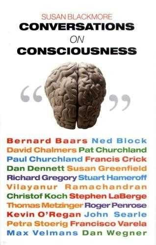 Susan Blackmore (ed.) - Conversations on Consciousness