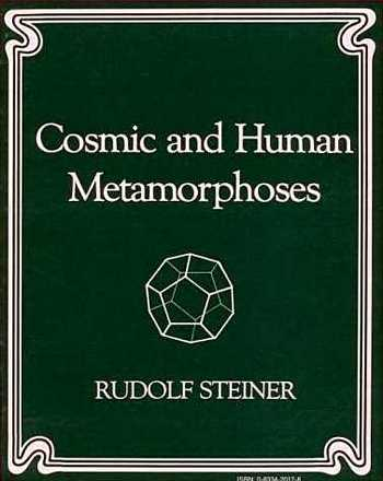 Rudolf Steiner - Cosmic and Human Metamorphoses