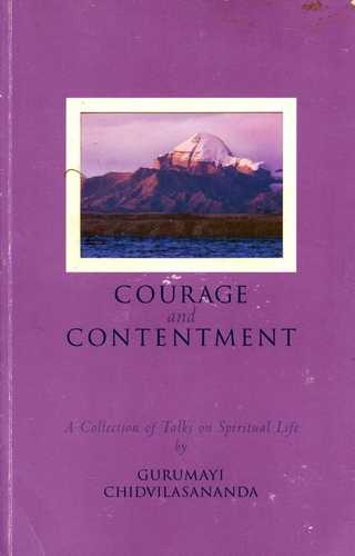 Swami Chidvilasananda - Courage and Contentment