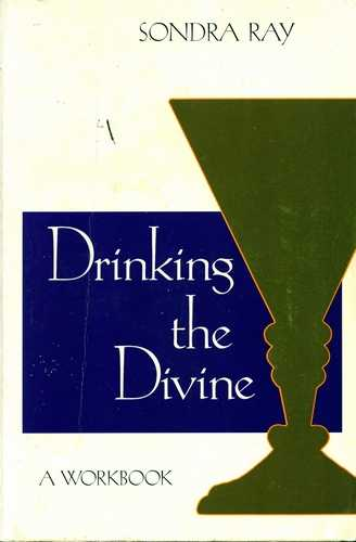 Sondra Ray - Drinking the Divine
