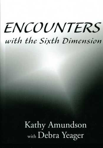 Kathy Amundson - Encounters with the Sixth Dimension