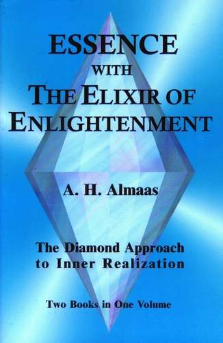 A.H. Almaas - Essence with the Elixir of Enlightenment