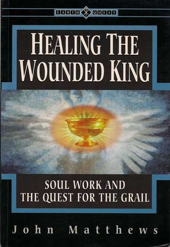John Matthews - Healing the Wounded King