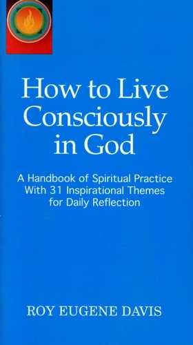 Roy Eugene Davis - How to Live Consciously in God
