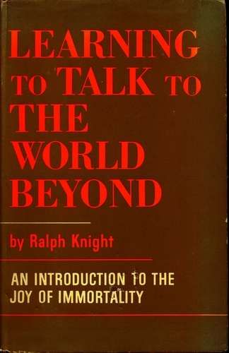 Ralph Knight - Learning to Talk to the World Beyond