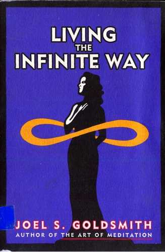 Joel S. Goldsmith - Living the Infinite Way