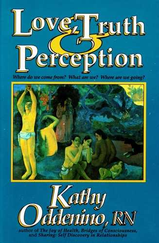 Kathy Oddenino - Love, Truth & Perception