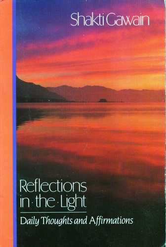 Shakti Gawain - Reflections in the Light