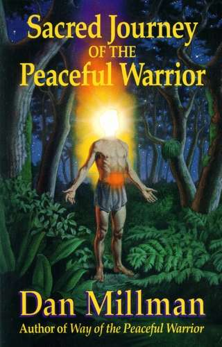 Dan Millman - Sacred Journey of the Peaceful Warrior