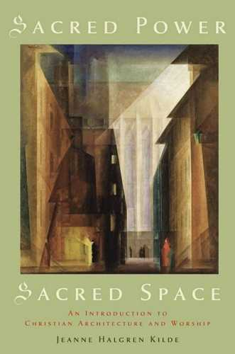 Jeanne Halgren Kilde - Sacred Power, Sacred Space