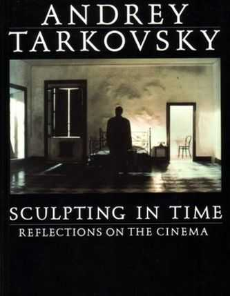 Andrey Tarkovsky - Sculpting in Time