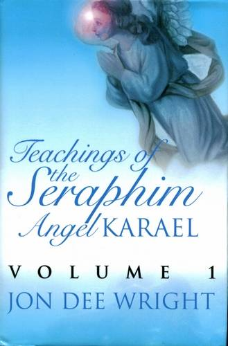 Jon Dee Wright - Teachings of the Seraphim Angel Karael