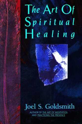 Joel S. Goldsmith - The Art of Spiritual Healing