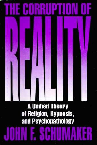 John F. Schumaker - The Corruption of Reality