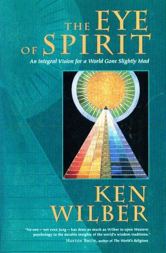 Ken Wilber - The Eye of Spirit