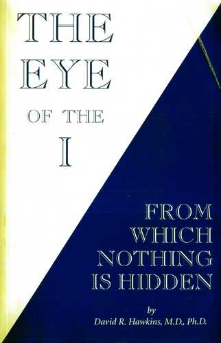 David Hawkins - The Eye of the I - From which Nothing is Hidden