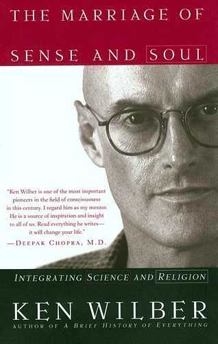 Ken Wilber - The Marriage of Sense and Soul