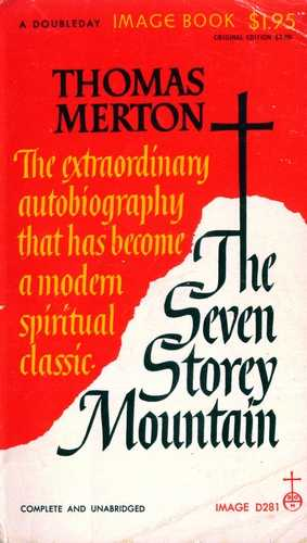 Thomas Merton - The Seven Storey Mountain