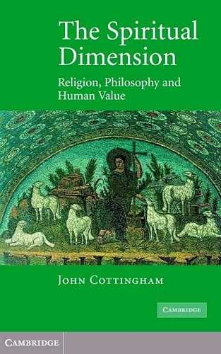 John Cottingham - The Spiritual Dimension