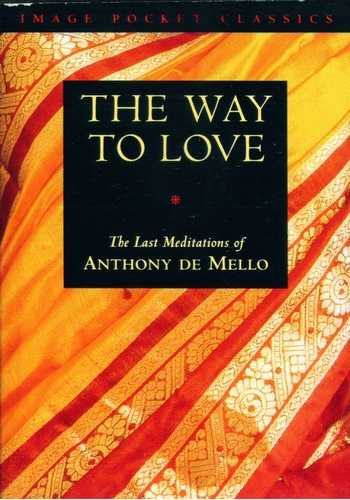 Anthony de Mello - The Way to Love